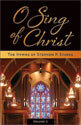 O Sing of Christ: The Hymns of Stephen P. Starke, Volume 1