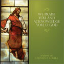We Praise You and Acknowledge You, O God (CD)