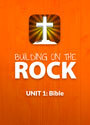 Building on the Rock Curriculum: Unit 1, The Bible, for Bible Studies and Confirmation Classes