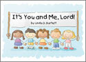 It's You and Me Lord!