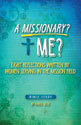 A Missionary? Me?