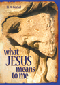 What Jesus Means to Me (PB)