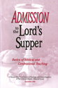Admission to the Lord's Supper: Basics of Biblical and Confessional Teachings - CTCR