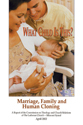 What Child is This?: Marriage, Family, and Human Cloning - CTCR