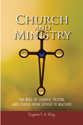 Church and Ministry: The Role of Church, Pastor and People from Luther to Walther