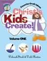Christ's Kids Create, Volume 1
