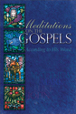 Meditations on the Gospels: According to His Word