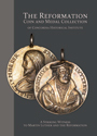 The Reformation Coin and Medal Collection of Concordia Historical Institute