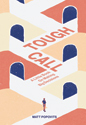 Tough Call: A Little Book on Making Big Decisions