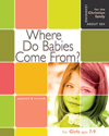 Where Do Babies Come From? - Girl's Edition - Learning About Sex
