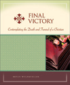 Final Victory:  Contemplating the Death and Funeral of a Christian - Milestones
