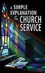 A Simple Explanation of the Church Service (Pack of 20)