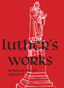 Luther's Works, Vol. 2: Genesis Chapters 6-14