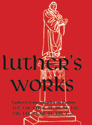 Luther's Works, Vol. 14: Selected Psalms III