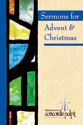 Sermons for Advent and Christmas: Selections from Concordia Pulpit Resources