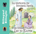 Libros Arco bilingües: La historia de Semana Santa (Bilingual Arch Books: The Week That Led to Easter)