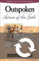 Heroes of the Faith: Outspoken Heroes of the Faith