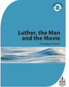 Changing Currents: Luther, the Man and the Movie