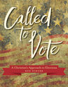 Called to Vote: A Christian's Approach to Elections