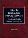 Fitting In: Relationships with God and Others - Teachers Guide