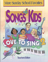Songs Kids Love to Sing 2: Teacher Songbook