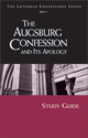 Lutheran Confessions: Augsburg Confession and Its Apology Study Guide