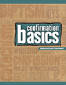 Confirmation Basics: Updated and Expanded