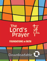 Foundations in Faith: The Lord's Prayer