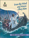 Even the Wind and Waves Obey Him - Middle and Upper Grades Teacher Guide