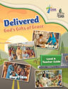 Delivered: God's Gifts of Grace - Level A Teacher Guide