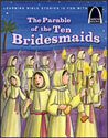 The Parable of the Ten Bridesmaids - Arch Books