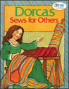 Dorcas Sews for Others - One in Christ Bible Story Book
