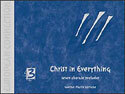 Christ in Everything (Seven Chorale Preludes): European Connection, Vol. 3