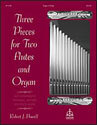 Three Pieces for Two Flutes and Organ