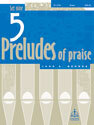 Five Preludes of Praise, Set 9