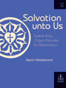 Salvation unto Us: Twelve Easy Organ Preludes for Reformation