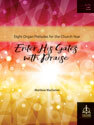 Enter His Gates with Praise: Eight Organ Preludes for the Church Year